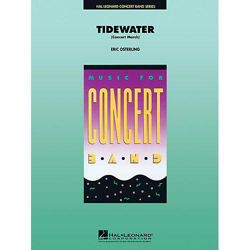 Hal Leonard Tidewater (March) Concert Band Level 4 Arranged by Eric Osterling