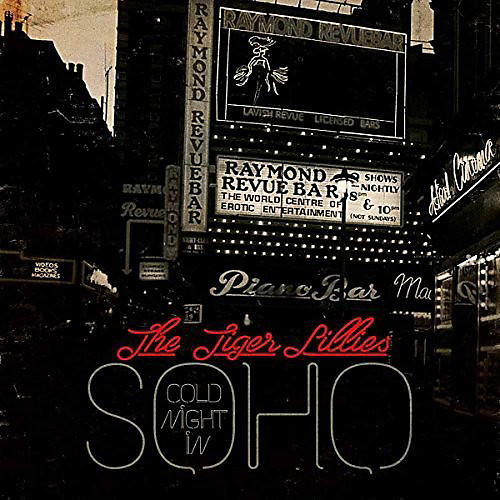 Alliance Tiger Lillies - Cold Night In Soho