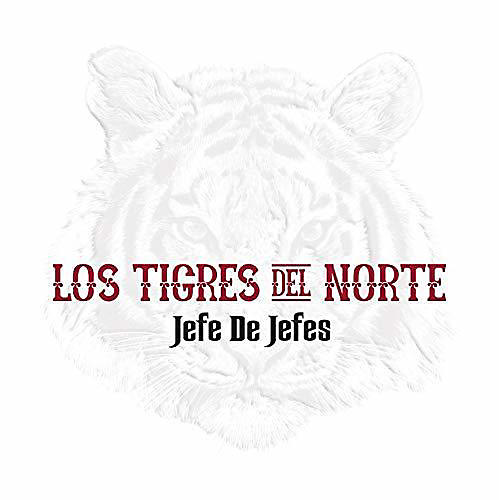 Alliance Tigres Del Norte - Jefe De Jefes