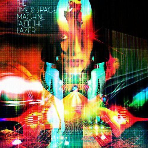 Alliance Time & Space Machine - Taste the Lazer