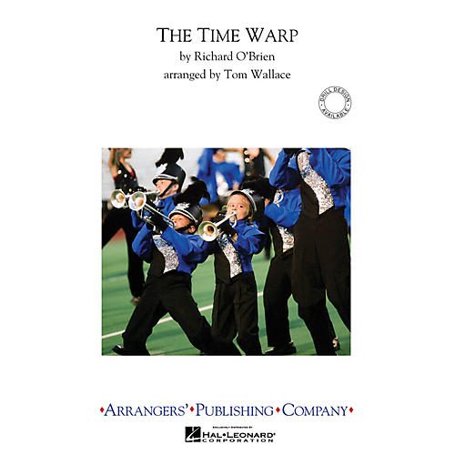 Arrangers Time Warp Marching Band Level 3 Arranged by Tom Wallace