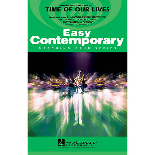 Hal Leonard Time of Our Lives Marching Band Level 2 by Pitbull Arranged by Ishbah Cox