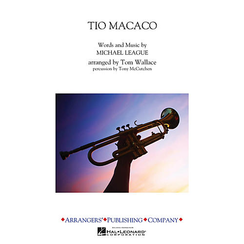 Arrangers Tio Macaco Marching Band Level 3 Arranged by Tom Wallace