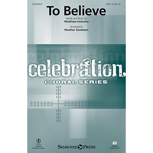 Shawnee Press To Believe SATB by Jackie Evancho arranged by Heather Sorenson