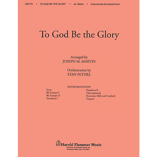 Shawnee Press To God Be the Glory BRASS Arranged by Joseph M. Martin