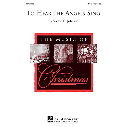 Hal Leonard To Hear the Angels Sing SSA composed by Victor C. Johnson