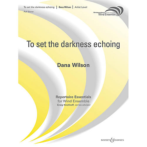 Boosey and Hawkes To Set the Darkness Echoing Concert Band Level 5 Composed by Dana Wilson