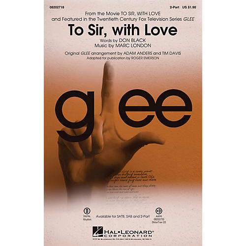 Hal Leonard To Sir, with Love (featured in Glee) 2-Part by Glee Cast arranged by Adam Anders