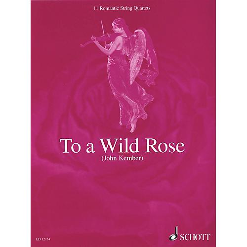 Schott To a Wild Rose (11 Romantic String Quartets Score & Parts) Schott Series Composed by Various