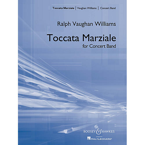 Boosey and Hawkes Toccata Marziale Concert Band Composed by Ralph Vaughan Williams