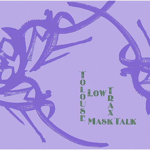 Alliance Tolouse Low Trax - Mask Talk