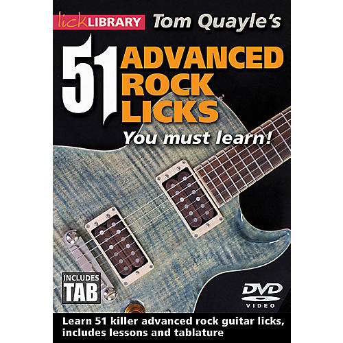 Licklibrary Tom Quayle's 51 Advanced Rock Licks You Must Learn! Lick Library Series DVD Written by Tom Quayle