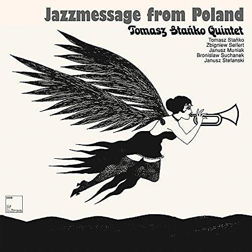 Alliance Tomasz Stanko - Quintet: Jazzmessage From Poland
