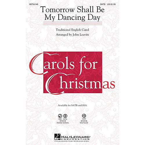 Hal Leonard Tomorrow Shall Be My Dancing Day SSA Arranged by John Leavitt