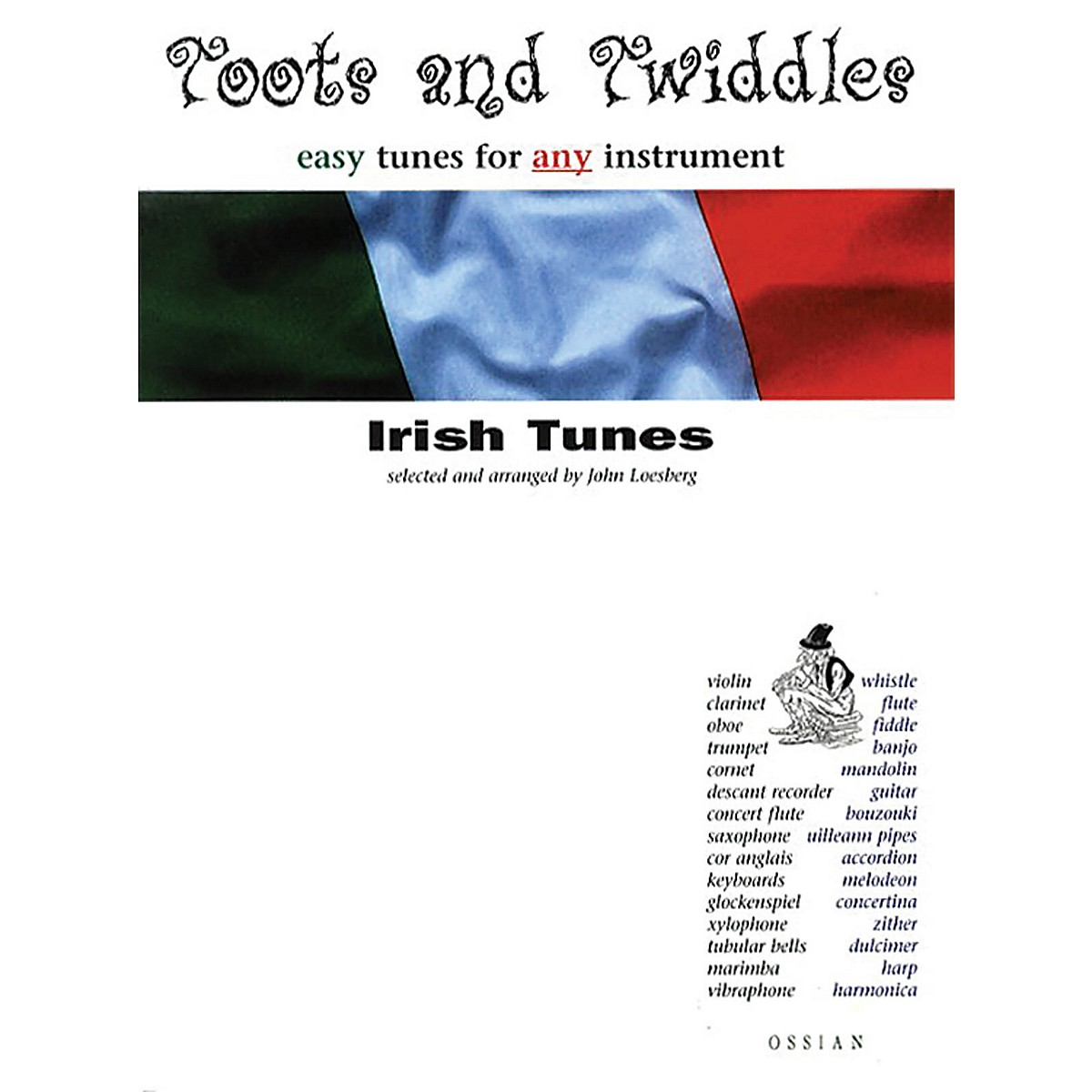 Ossian Toots and Twiddles: Irish Tunes Music Sales America Series