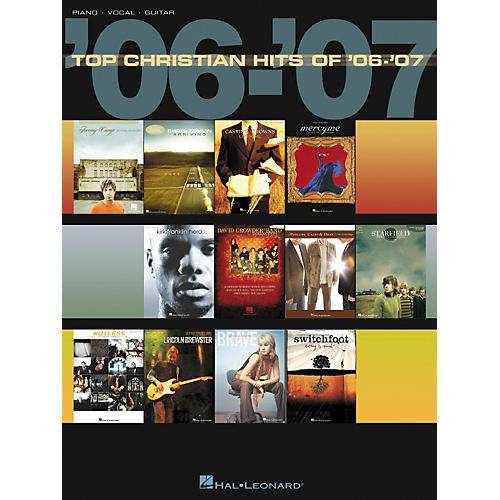 Hal Leonard Top Christian Hits Of '06-'07 Songbook for Piano/Vocal/Guitar