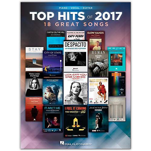 Hal Leonard Top Hits of 2017 (18 Great Songs) Performed by Various