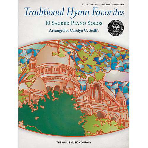 Willis Music Traditional Hymn Favorites Later Elementary to Early Intermediate Level Piano Solos by Carolyn C. Setliff