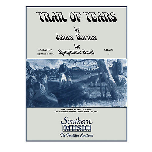 Southern Trail of Tears Concert Band Level 3 Composed by James Barnes