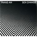 Alliance Trans Am - Sex Change thumbnail