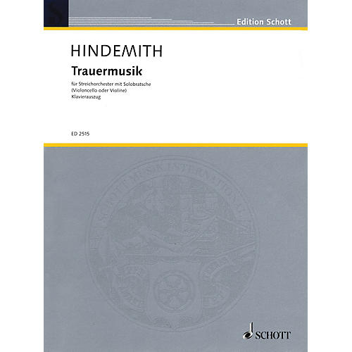 Schott Trauermusik (Music of Mourning) Schott Series Composed by Paul Hindemith Arranged by Fritz Willms