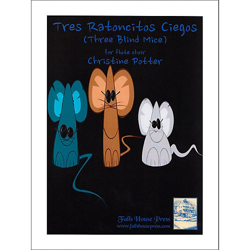 Carl Fischer Tres Ratoncitos Ciegos (Three Blind Mice) - Flute Choir