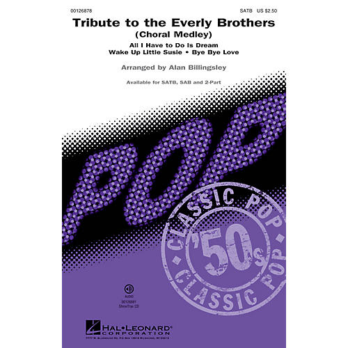 Hal Leonard Tribute to the Everly Brothers (Choral Medley) 2-Part by Everly Brothers Arranged by Alan Billingsley