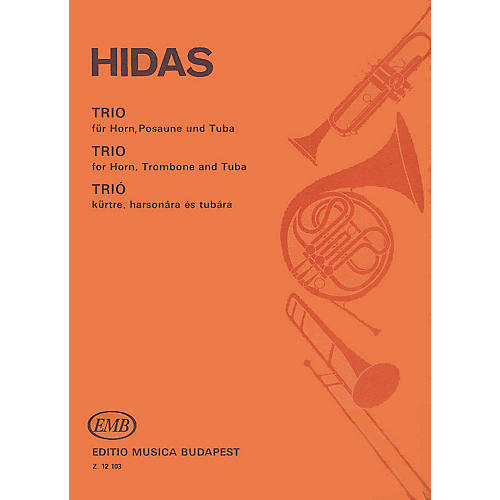 Editio Musica Budapest Trio for Horn, Trombone and Tuba EMB Series by Frigyes Hidas