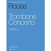 Boosey and Hawkes Trombone Concerto Boosey & Hawkes Chamber Music Series Composed by Christopher Rouse