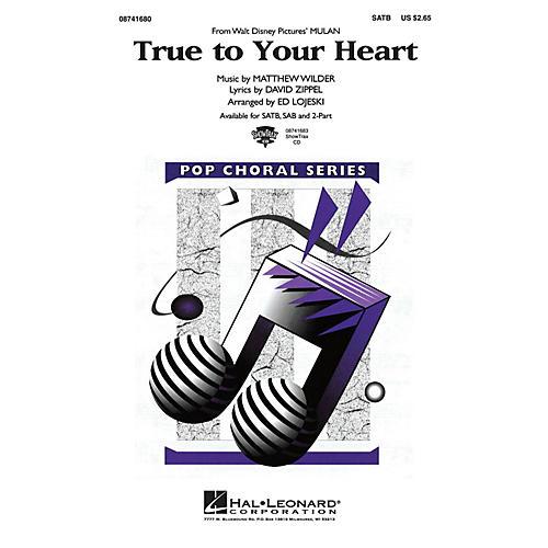 Hal Leonard True to Your Heart (from Mulan) SATB arranged by Ed Lojeski