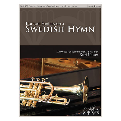 Fred Bock Music Trumpet Fantasy on a Swedish Hymn (How Great Thou Art)