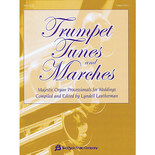 Hal Leonard Trumpet Tunes And Marches - Majestic Organ Processionals For Weddings