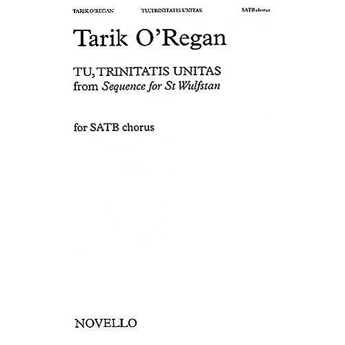 Novello Tu, Trinitas Unitas (from Sequence for St. Wulfstan) SATB a cappella Composed by Tarik O'Regan