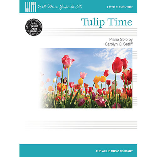 Willis Music Tulip Time Later Elementary Level Piano Solo by Carolyn C. Setliff