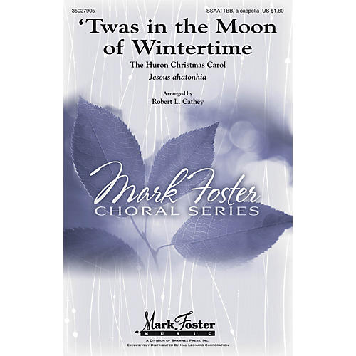 Shawnee Press 'Twas in the Moon of Wintertime SATB Divisi arranged by arr. Robert L. Cathey