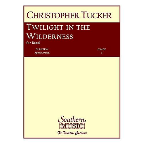 Southern Twilight in the Wilderness Concert Band Level 3 Composed by Christopher Tucker