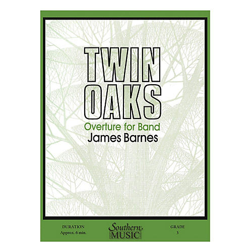 Southern Twin Oaks (Overture for Band, Op. 107) Concert Band Level 3 Composed by James Barnes