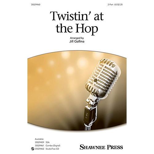 Shawnee Press Twistin' at the Hop 2-Part arranged by Jill Gallina