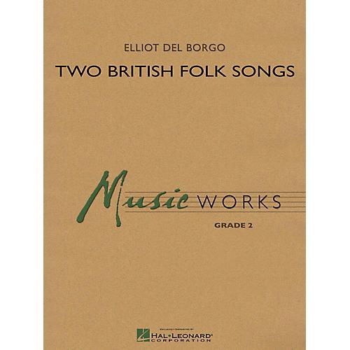 Hal Leonard Two British Folk Songs Concert Band Level 2 Composed by Elliot Del Borgo