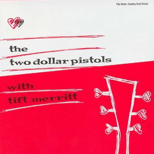 Alliance Two Dollar Pistols - Two Dollar Pistols with Tift Merritt