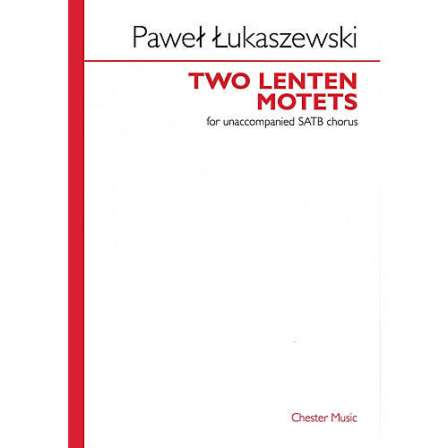 Chester Music Two Lenten Motets (SSSAAATTTBBB unaccompanied) SATB Composed by Pawel Lukaszewski