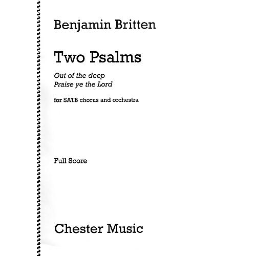 Chester Music Two Psalms (SATB Chorus and Orchestra First Edition) Full Score Composed by Benjamin Britten
