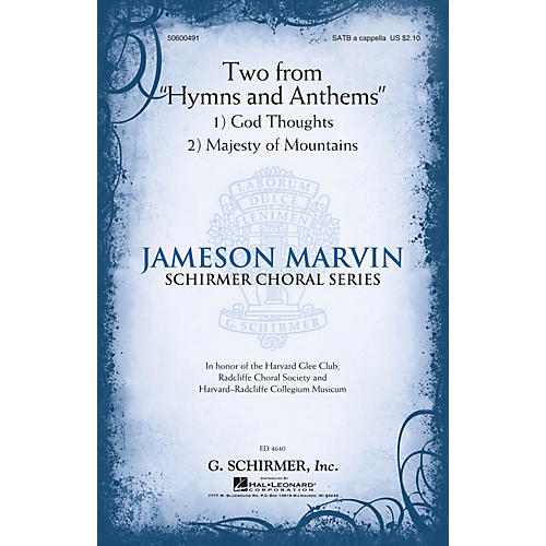 G. Schirmer Two from Hymns and Anthems (Jameson Marvin Choral Series) SATB a cappella composed by Jameson Marvin