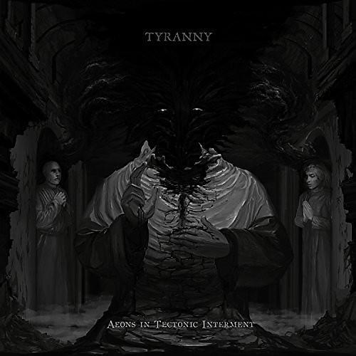 Alliance Tyranny - Aeons in Tectonic Interment