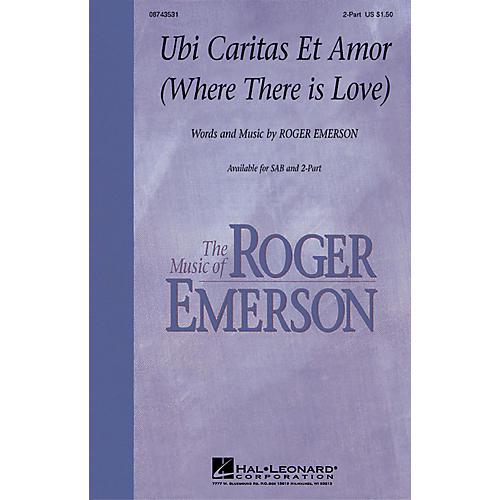 Hal Leonard Ubi Caritas Et Amor (Where There Is Love) SAB Composed by Roger Emerson