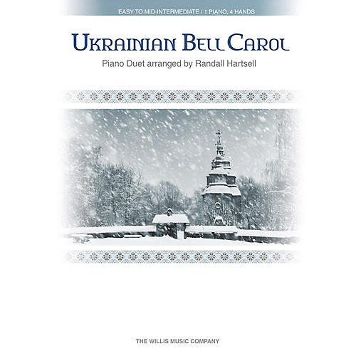 Willis Music Ukrainian Bell Carol 1 Piano, 4 Hands / Early to Mid-Intermediate Level Piano Duet Arranged by Randall Hartsell