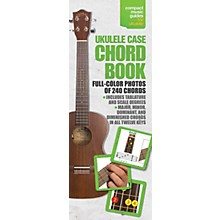 Music Sales Ukulele Case Chord Book In Full Color - Compact Music Guide Series