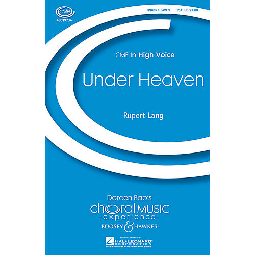 Boosey and Hawkes Under Heaven (CME In High Voice) SSA composed by Rupert Lang