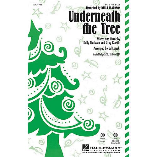 Hal Leonard Underneath the Tree SSA by Kelly Clarkson Arranged by Ed Lojeski