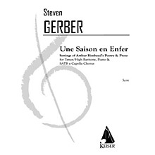 Lauren Keiser Music Publishing Une Saison En Enfer (for High Baritone or Tenor Solo, SATB Chorus & Piano) SATB Composed by Steven Gerber